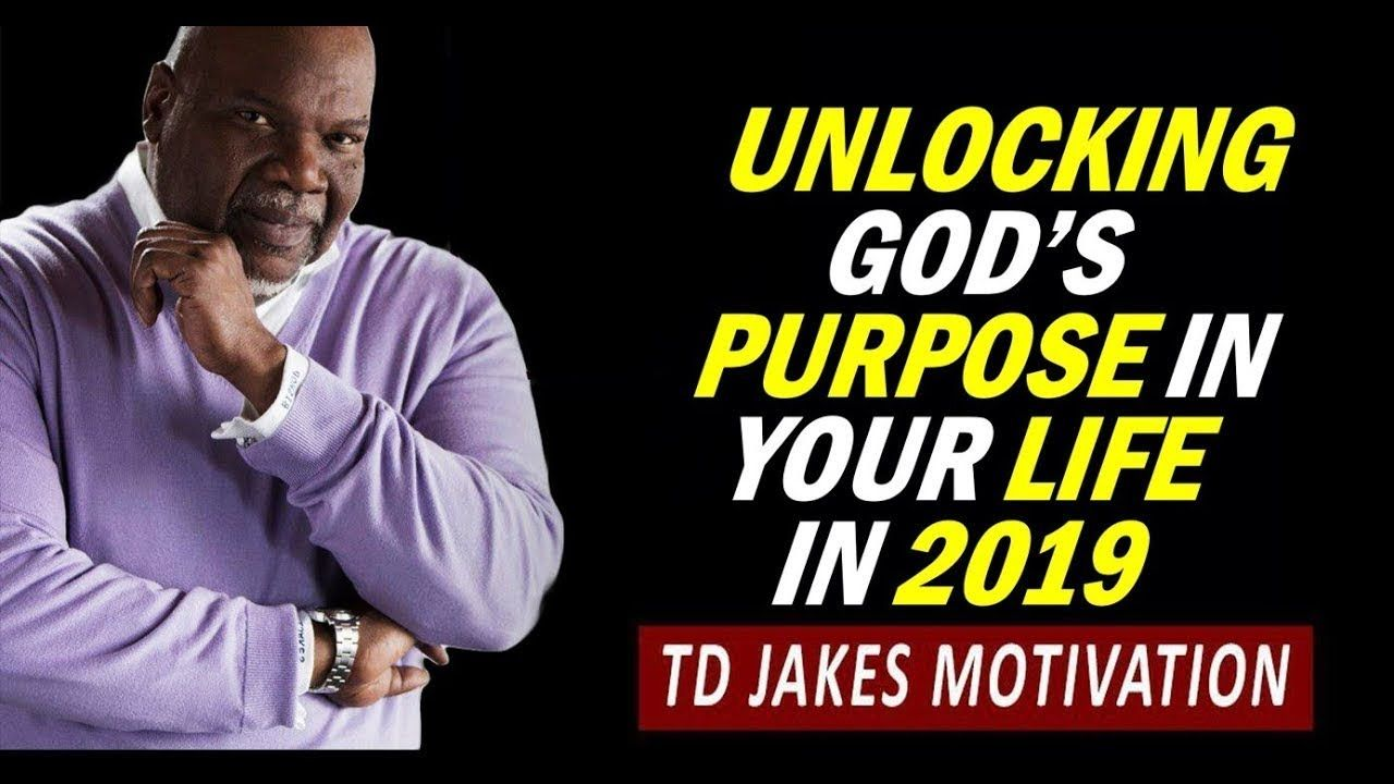 UNLOCKING YOUR PURPOSE IN 2019 by TD Jakes - Powerful