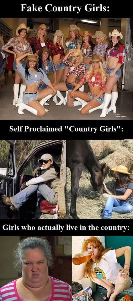 As you can see real country girls are fucking gross...and the rest of you are just hoe's ......bahahahaha