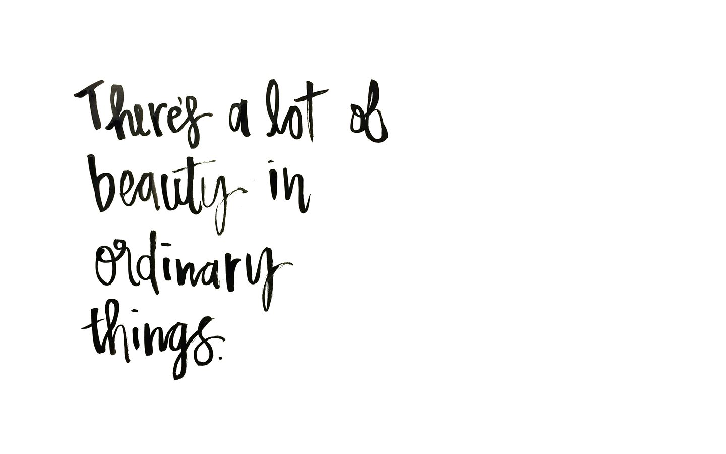 Do You Notice The Beauty In Ordinary Things If You Struggle With It Stop Writing And Start Living It Will Do Y Words Quotes Quotes White Inspirational Words