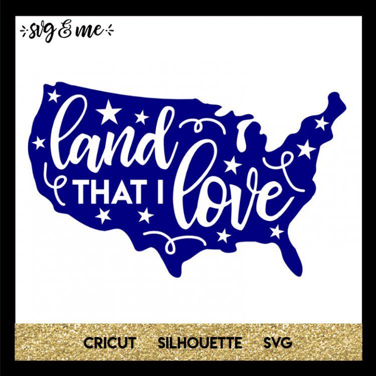 Download Land That I Love | Cricut free, Svg, God bless america