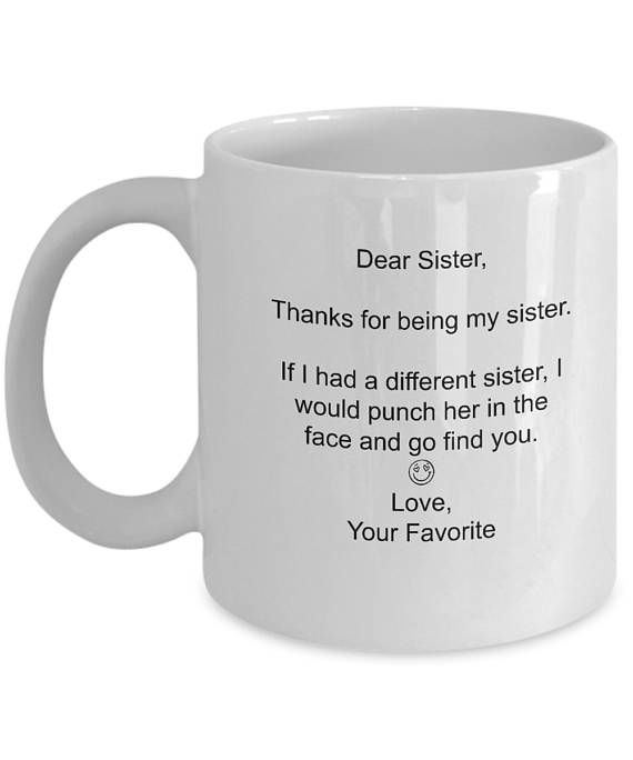 Funny Sister Coffee Mug Sister Quote Mug Gift For Sisters Etsy Funny Mom Gifts Funny Mothers Day Gifts Sisters Coffee