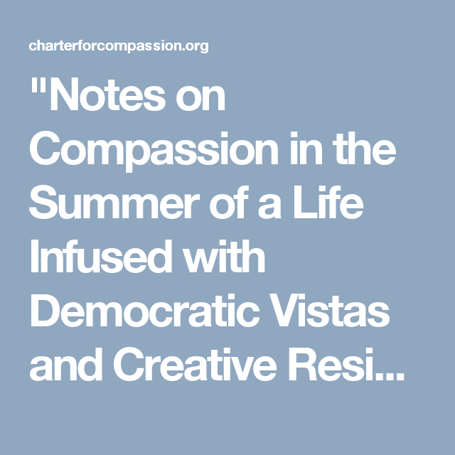 Essay On Pollution In English Notes On Compassion In The Summer Of A Life Infused With Democratic Vistas  And Creative Resistance Part Systemic Absurdity Essay With Art Graphic By   Making A Thesis Statement For An Essay also Types Of English Essays Notes On Compassion In The Summer Of A Life Infused With Democratic  Federalism Essay Paper