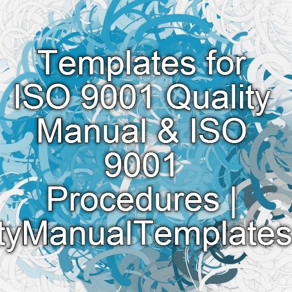 Templates for ISO 9001 Quality Manual \ ISO 9001 Procedures - manual templates
