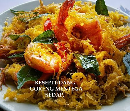 Resepi Udang Goreng Mentega Sedap Butter Prawn Asian Cooking Seafood Recipes