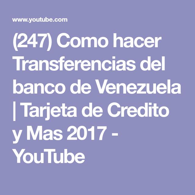 247 Como Hacer Transferencias Del Banco De Venezuela Tarjeta De