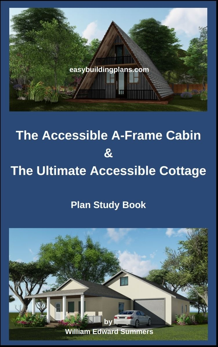 The Accessible A Frame & The Ultimate Accessible Cottage
