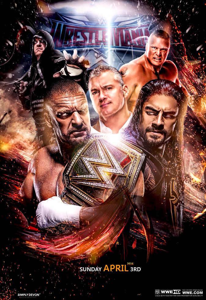 Wwe Wrestlemania 32 Poster By Workoutf Deviantart Com On Deviantart Wwe Wrestlemania 32 Wrestlemania 32 Wrestlemania