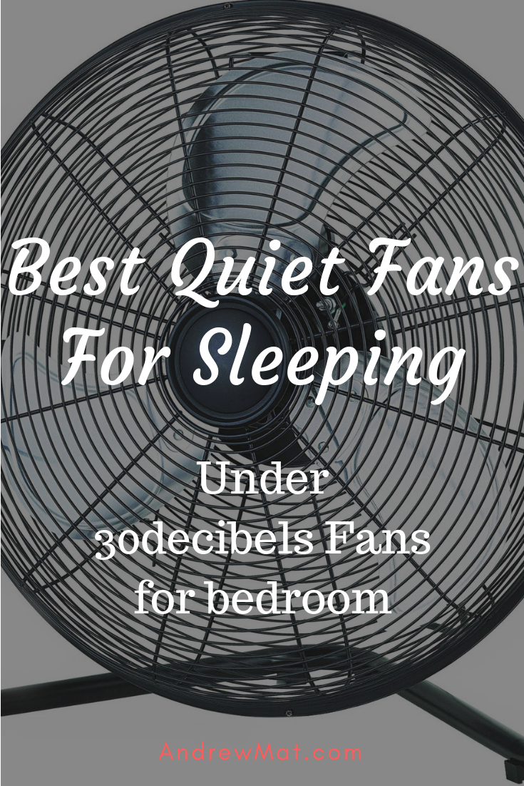 Quiet Fans For Sleeping Silent Fans For Bedroom Also Ideal For