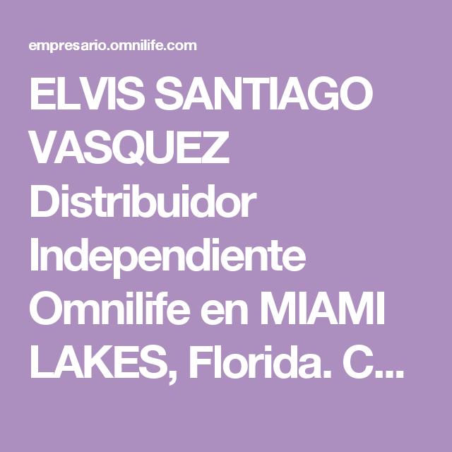 ELVIS SANTIAGO VASQUEZ Distribuidor Independiente Omnilife en MIAMI LAKES, Florida. Col. MIAMI-DADE – Productos Omnilife