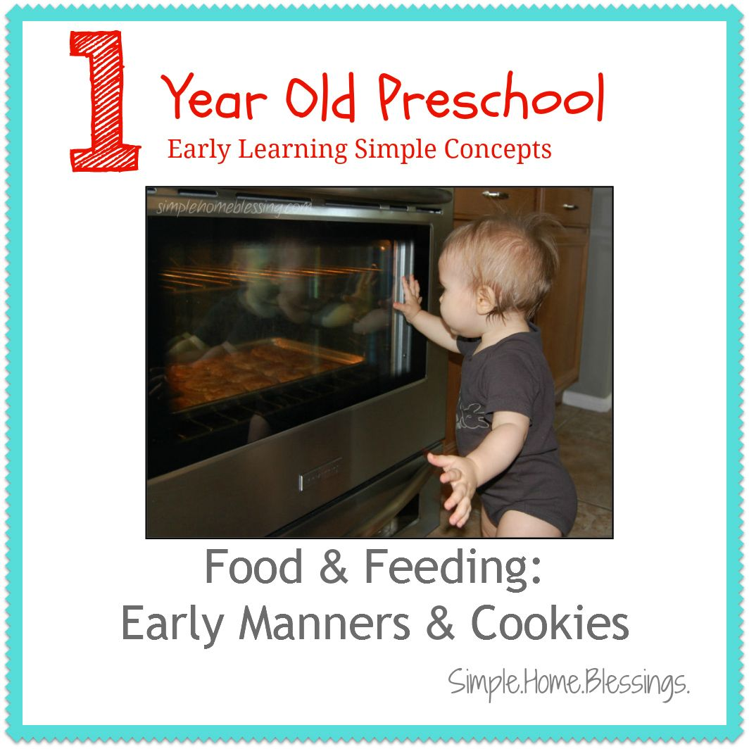 Food And Feeding Early Manners And Cookies One Year Old