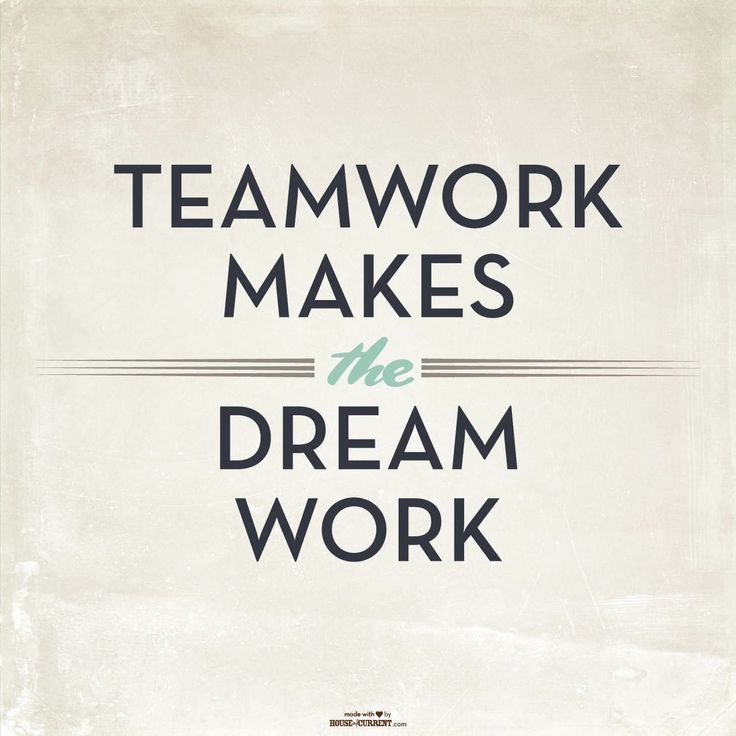 Teamwork Makes The Dream Work Team