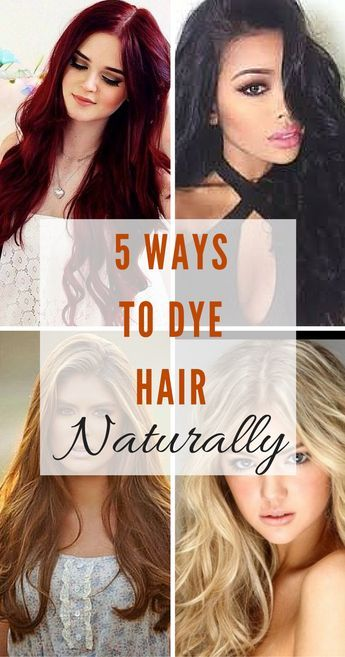 5 Ways to Dye Hair Naturally. Just Pick your Colour. - | Dye hair ...