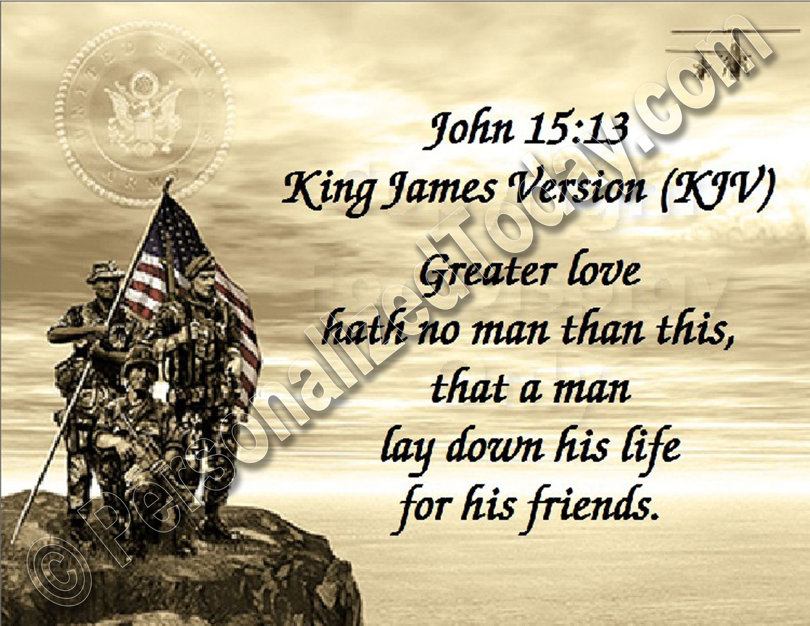 John 15 13 King James Version K J V Greater Love Hath No Man Than This That He Should Lay Down His Life For His Friends Army Military Service Men