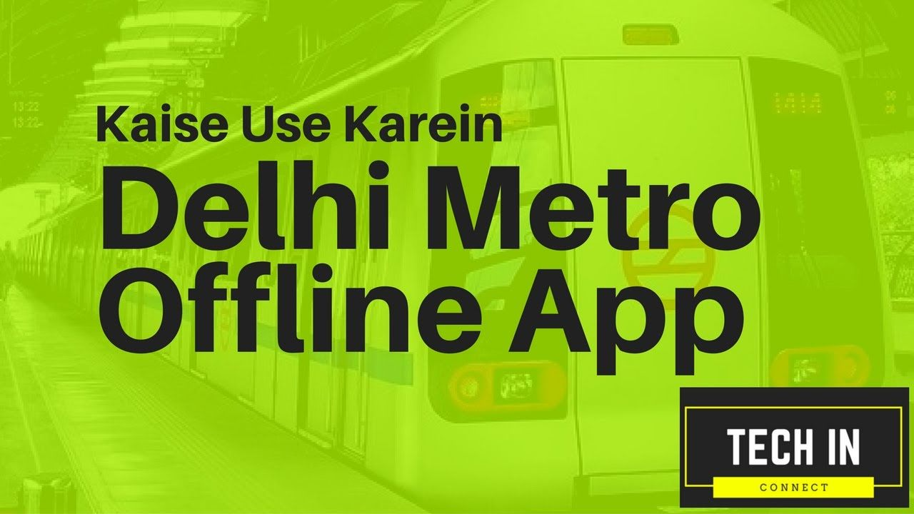 Delhi Metro App Use Offline | Tech In Connect