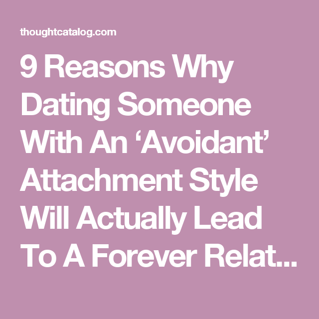 9 Reasons Why Dating Someone With An 'Avoidant' Attachment Style