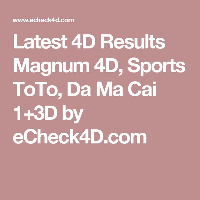 Latest 4D Results Magnum 4D, Sports ToTo, Da Ma Cai 1+3D by