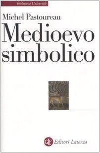Medioevo Simbolico Di Michel Pastoureau E Altri Http Www Amazon It Dp 8842082848 Ref Cm Sw R Pi Dp 8vxstb1f16qf5 Libri Medioevo Simbolo