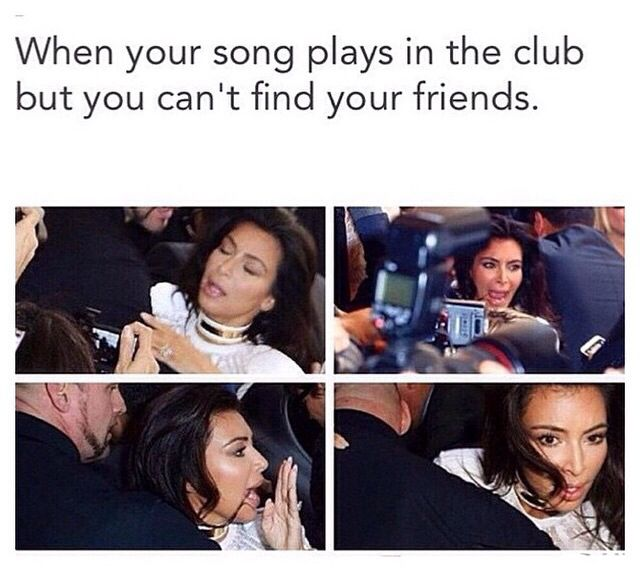 When your song plays in the club and you can't find your friends.... #kardashians #humour #halarious #bitch #dance