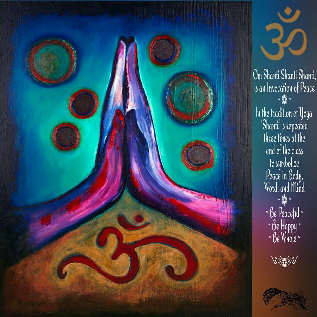 Om Shanti Shanti Shanti Is An Invocation Of Peace In The Tradition Of Yoga Shanti Is Repeated Three Times At Namaste Arte Pintura Yoga Arte Espiritual