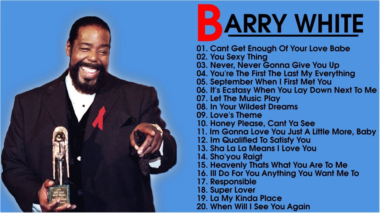 Barry White Greatest Hits Full Album Old Songs Of Barry White