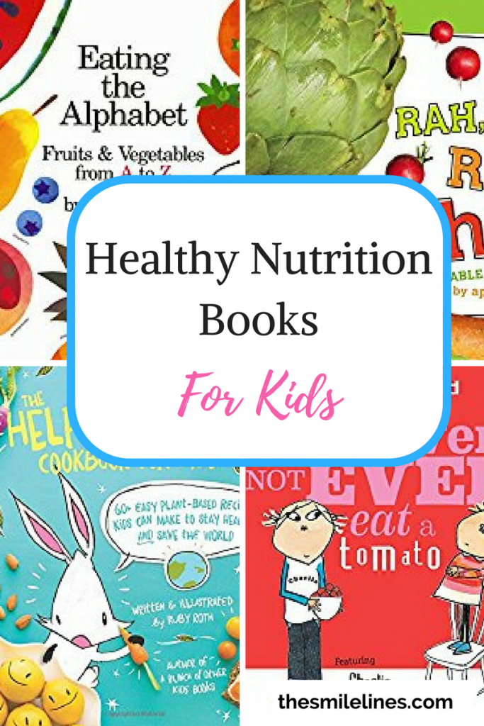 Children S Books That Promote Healthy Eating Habits The Smile Lines Healthy Kids Nutrition Nutrition Classes