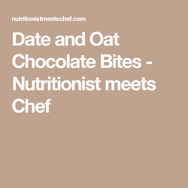 Date and Oat Chocolate Bites - Nutritionist meets Chef