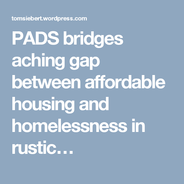 PADS Bridges Aching Gap Between Affordable Housing And
