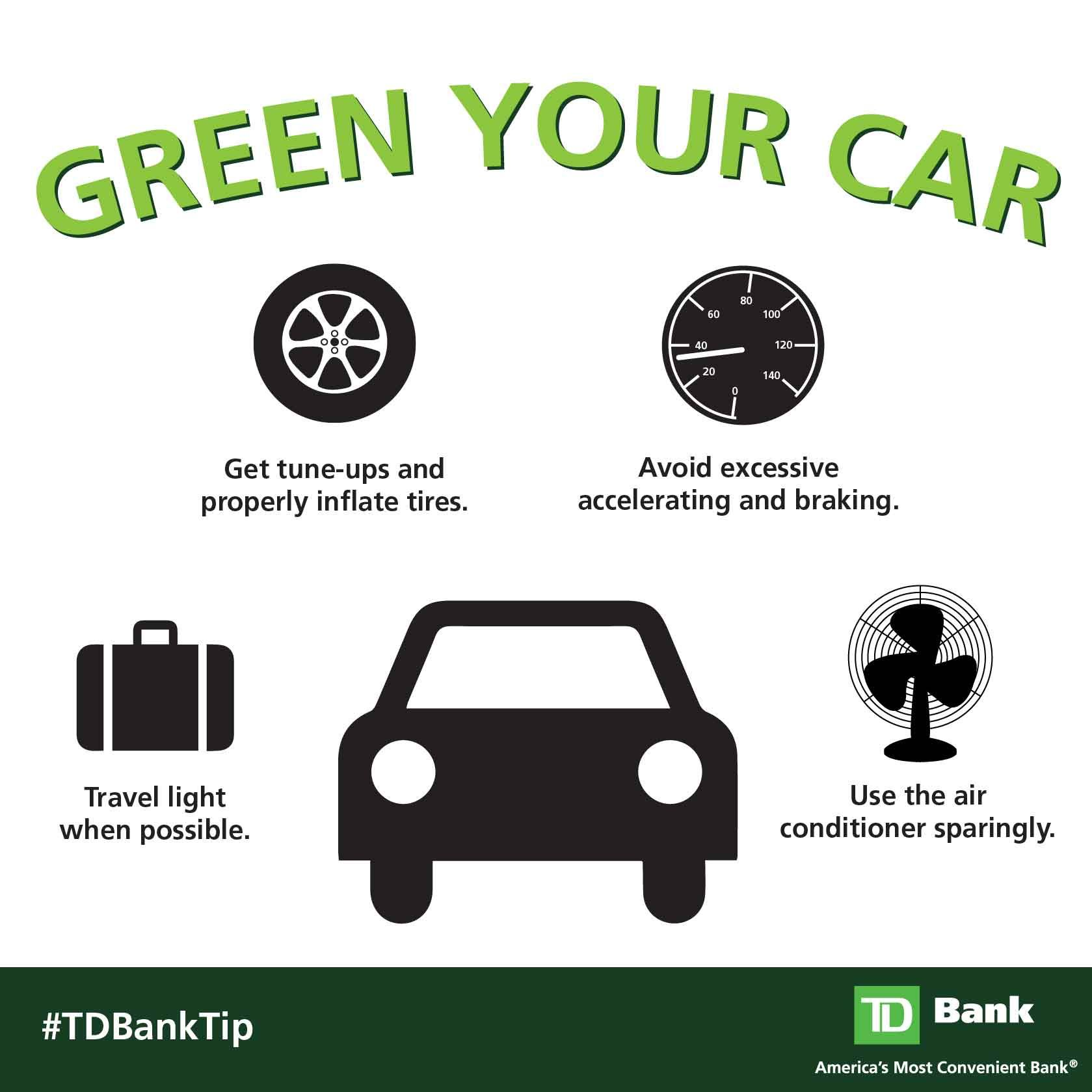 Green your car with these tips.    http://www.tdbank.com/financialeducation/greenyourlifestyle.html?cm_sp=b000-00-236