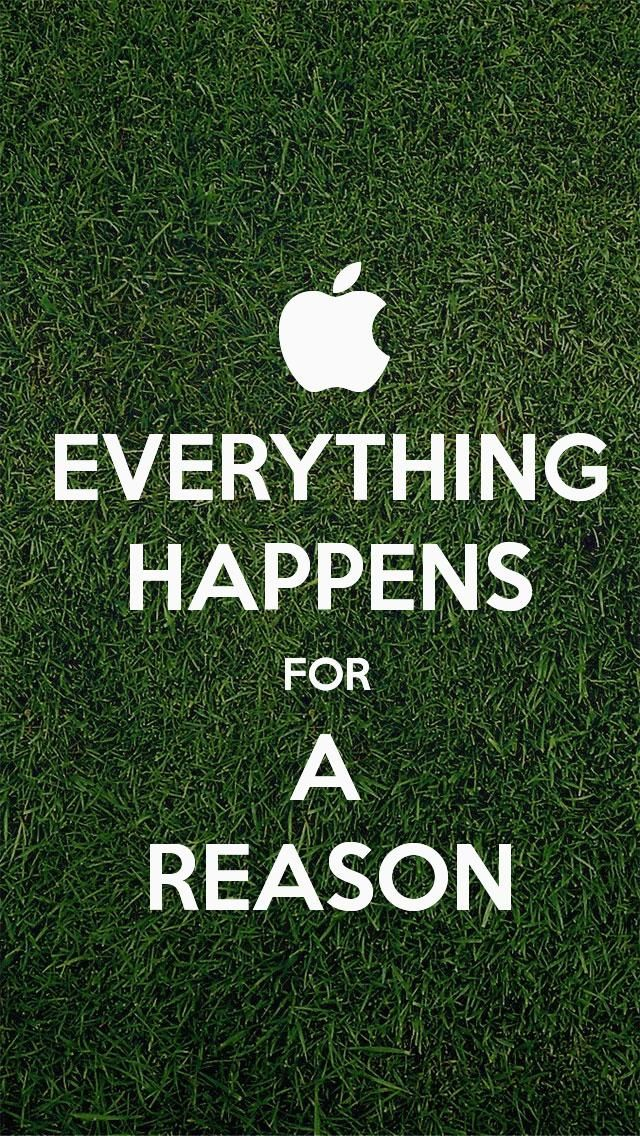 EVERYTHING HAPPENS FOR A REASON The IPhone 5 KEEP CALM Wallpaper I Just Pinned