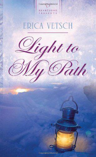 Eric Vetsch - Light to My Path / http://www.fictiondb.com/author/erica-vetsch~light-to-my-path~393225~b.htm