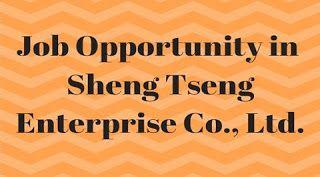 Office Assistant Sheng Tseng Enterprise Co Ltd No Of Vacancy