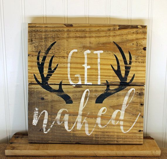 Rustic Pallet Wall Art - Get Naked Sign - Buck Naked Sign - Bathroom ...