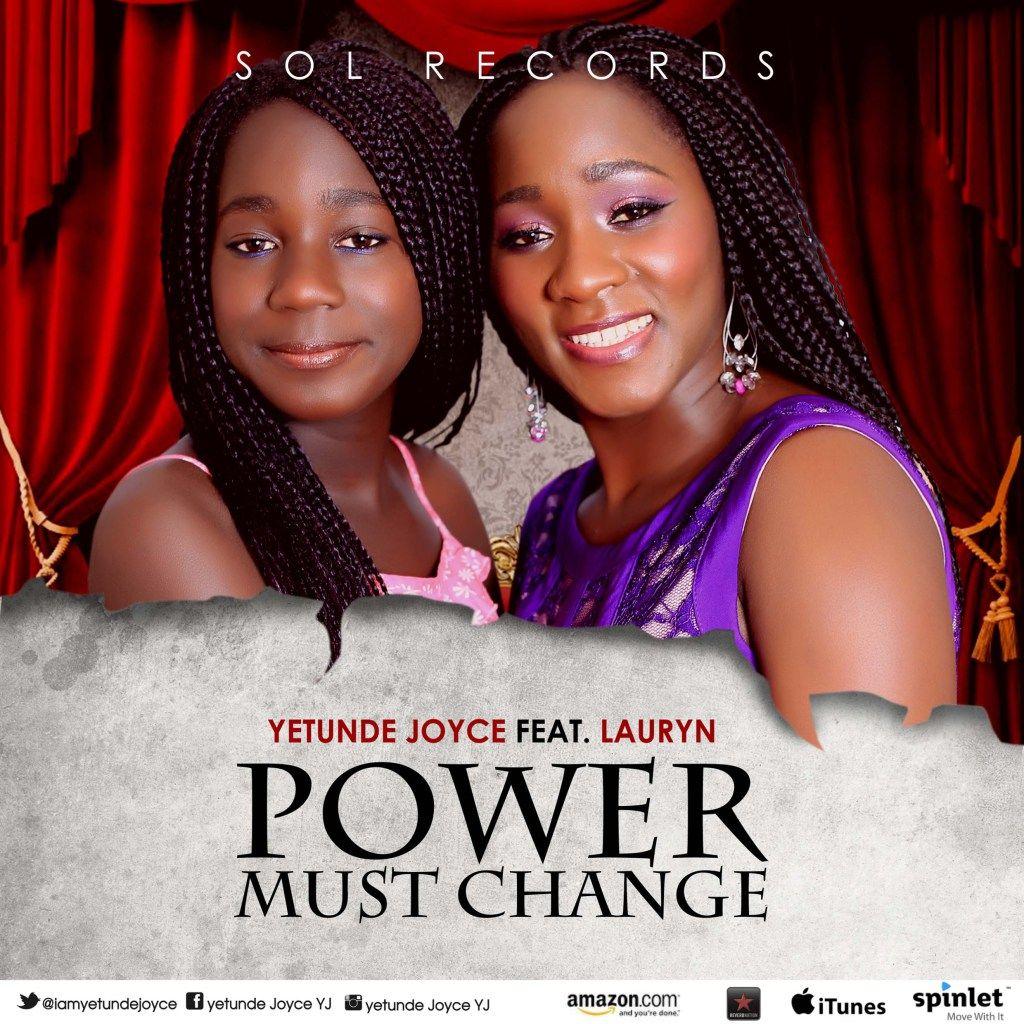 Wikient Audio Yetunde Joyce Power Must Change Feat Lauryn Iamyetundejoyce Music Download Entertainment Blogs Gospel Song