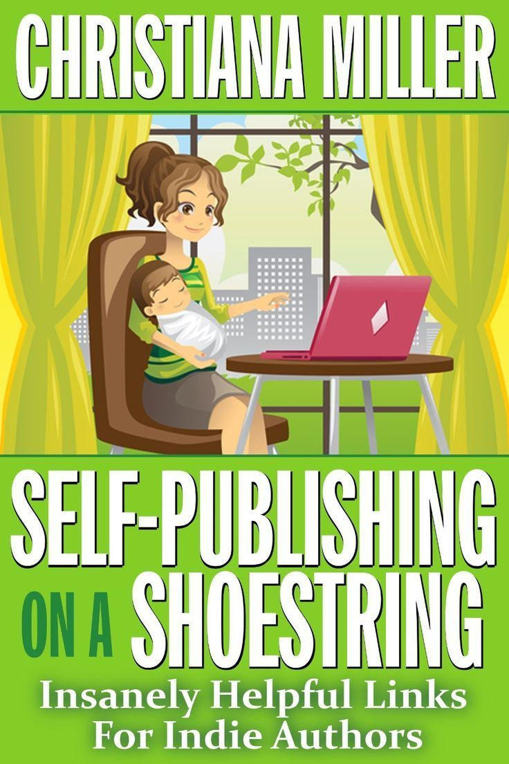 Self Publishing On A Shoestring Cover Me Baby Writing Childrens Books Writing A Book Self Publishing