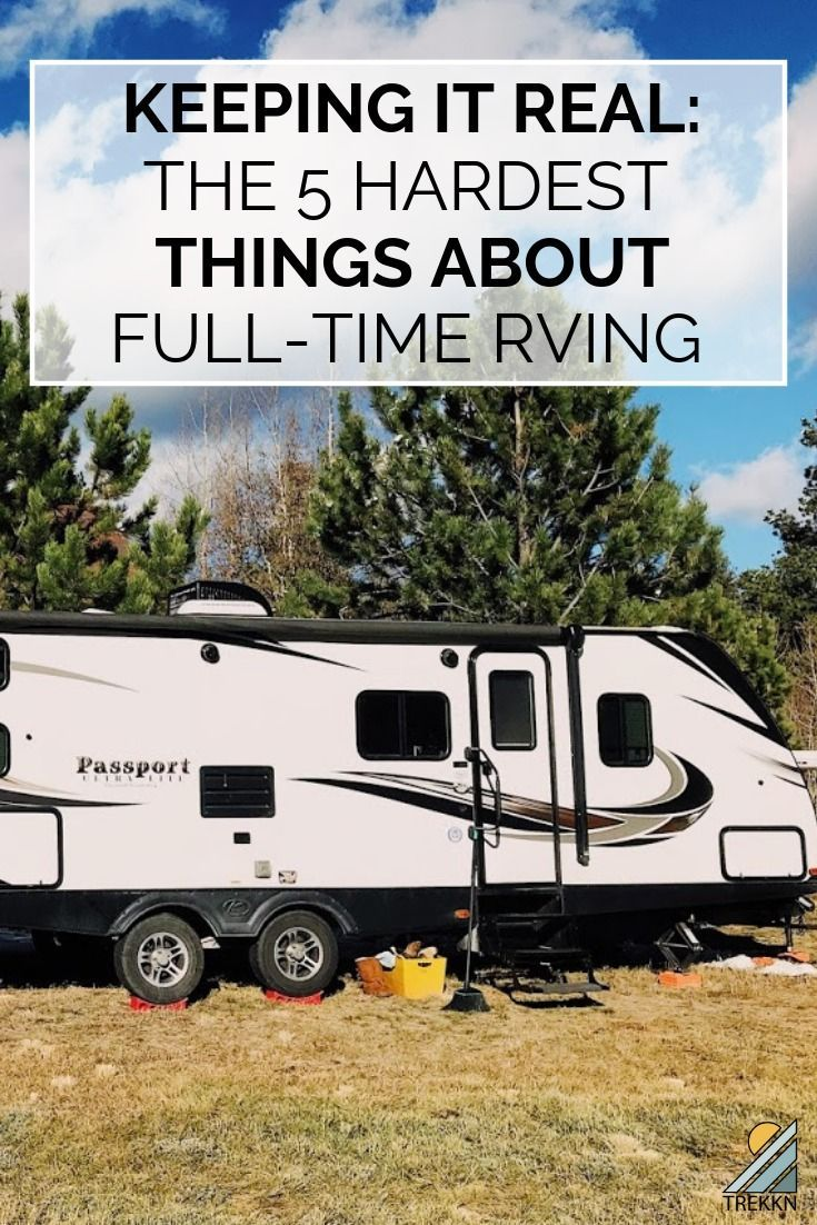 The 5 Hardest Things About Full-Time RV Living -   -