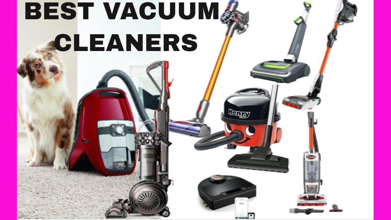 Vacuum Reviews Best Vacuum Cleaner 2018 Uk Top 15 Vacuum Cleaners Uk Best Vacuum Vacuums Vacuum Reviews