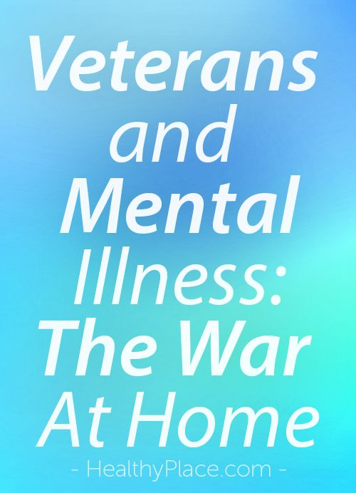 Veterans And Mental Illness The War At Home Borderline