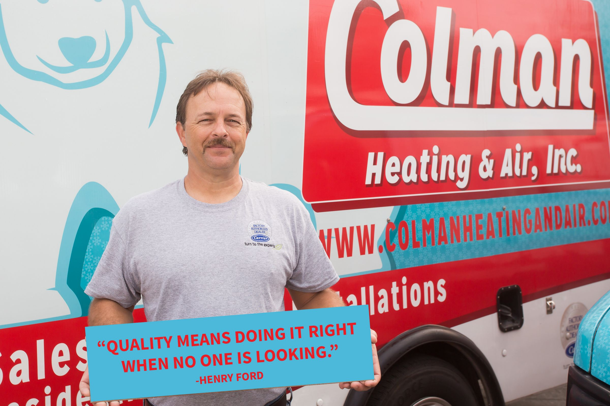 At Colman Heating and Air Conditioning we have one goal to give