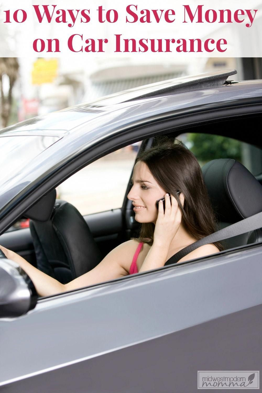 10 Ways To Save Money On Car Insurance Car Insurance Saving