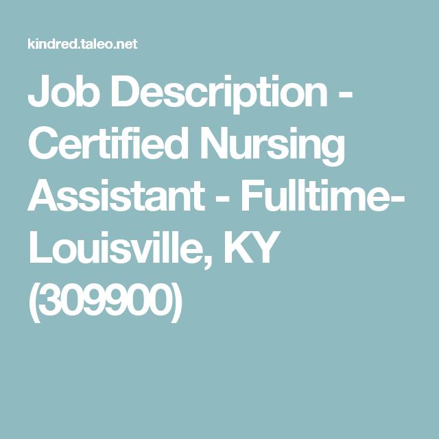 Job Description Certified Nursing Assistant CNA Full Time Days – Nursing Assistant Job Description
