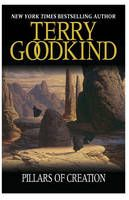 The Pillars Of Creation Sot 7 The New Novel Introduces A New Character Jennsen And Takes Richard And Kahlan To Th Terry Goodkind Novels Ends Of The Earth