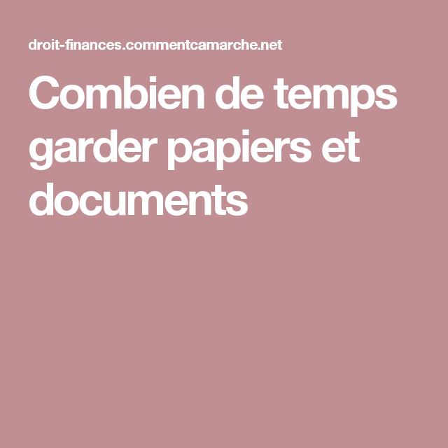 Combien De Temps Garder Papiers Et Documents Document Documents