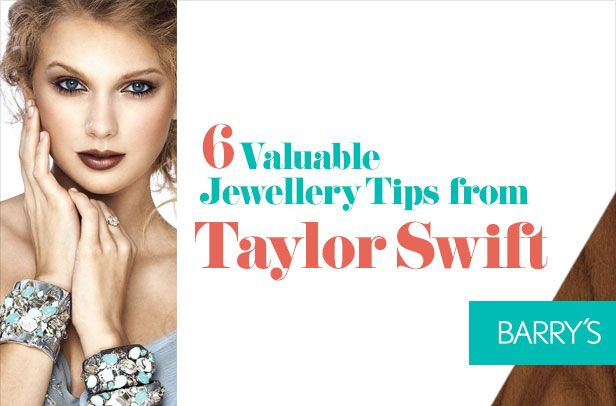 6 Valuable Jewellery Tips from Taylor Swift Blog Barry Pinterest