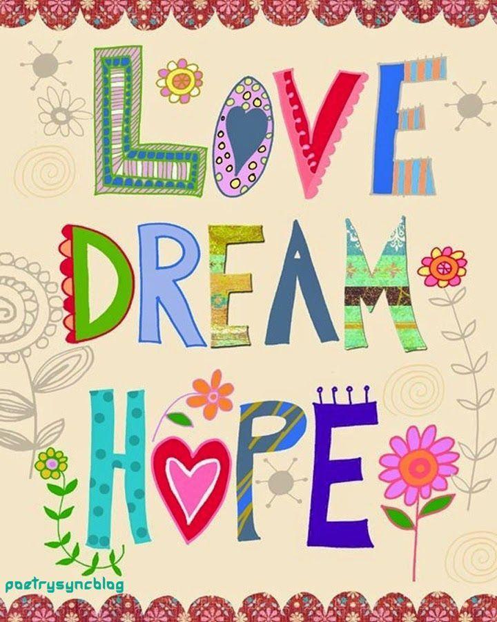 Love, dream, hope love love quotes quotes quote hope dream tumblr love sayings cute love quotes tumblr love quotes