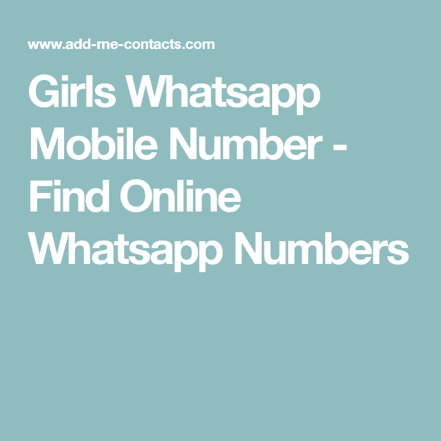 Girls Whatsapp Mobile Number - Find Online Whatsapp Numbers