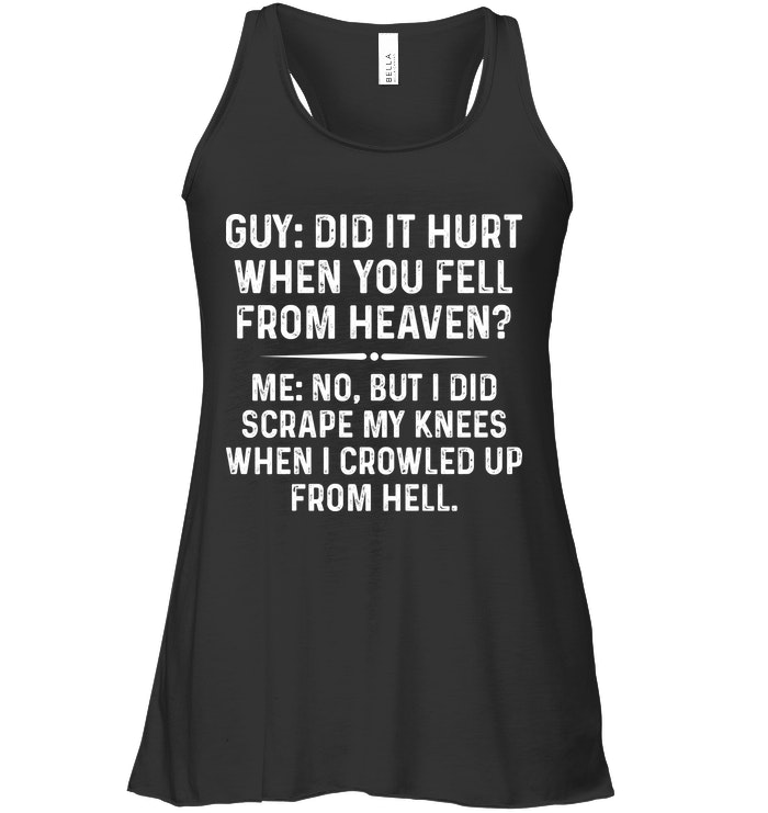 When I Crowled Up From Hell Funny T Shirts Hilarious Sarcastic Shirts Funny Tee Shirt Humour Funny Outfits