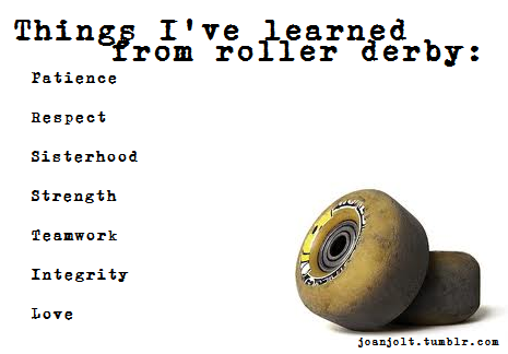 things i've learned from roller derby...