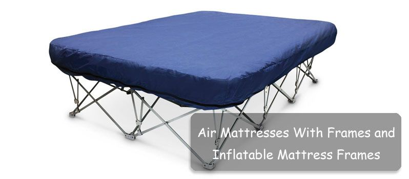 Top 5 Air Mattresses With Frames And Inflatable Mattress