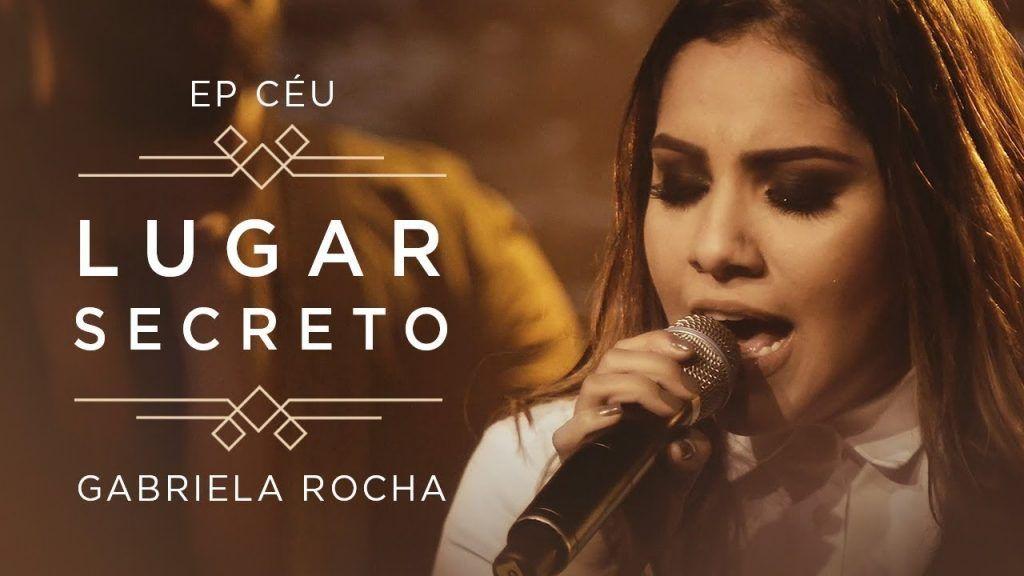 Lugar Secreto Gabriela Rocha Musica Gospel Musicas Gospel Para