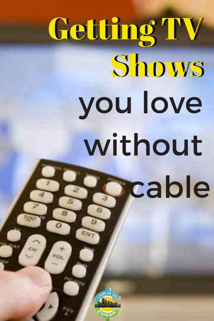 Getting Shows You Love After Ditching Cable Tv services
